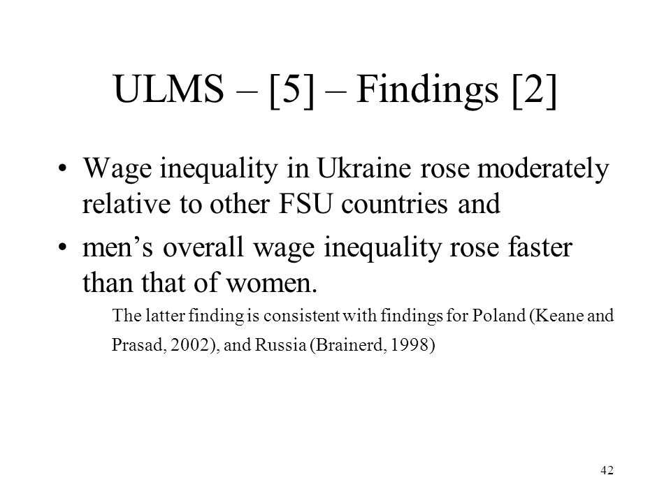 ULMS – [5] – Findings [2] Wage inequality in Ukraine rose moderately relative to other FSU countries and.
